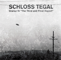 "Schloss Tegal- Oranur III ""The Third and Final Report"" CD"